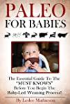 PALEO FOR BABIES: THE ESSENTIAL GUIDE...