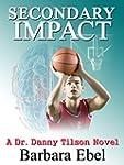 Secondary Impact (A Dr. Danny Tilson...
