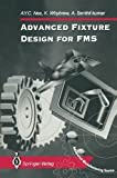 img - for Advanced Fixture Design for FMS (Advanced Manufacturing) by Nee, A.Y.C., Whybrew, K., Senthil kumar, A. (2013) Paperback book / textbook / text book
