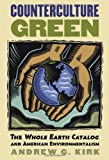 Counterculture Green: The Whole Earth Catalog and American Environmentalism (CultureAmerica)