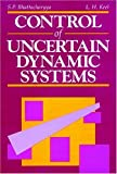 img - for Control of Uncertain Dynamic Systems book / textbook / text book