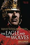 The Eagle and the Wolves: A Novel of the Roman Army (Eagle Series)