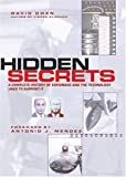 Hidden Secrets: The Complete History of Espionage and the Technology Used to Support It