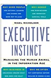 Executive Instinct: Managing the Human Animal in the Information Age (0812931971) by Nicholson, Nigel