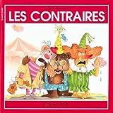 echange, troc Roger Pare - Les Contraires (Le Gout De Savoir, 6)