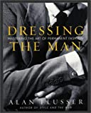 img - for Dressing the Man: Mastering the Art of Permanent Fashion book / textbook / text book