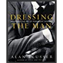 Dressing the Man: Mastering the Art of Permanent Fashion