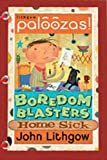 Boredom Blasters: Home Sick Edition (Lithgow Paloozas! Boredom Blasters) (0762422335) by Lithgow, John