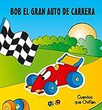 Bob El Gran Auto de Carrera (Spanish Edition)