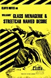 Williams' Glass Menagerie and Streetcar Named Desire (Cliffs Notes (0822005336) by Roberts, James L