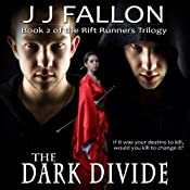 The Dark Divide: Rift Runners, Book 2 | J J Fallon