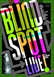 Blind Spot LIVE [DVD]