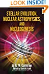 Stellar Evolution, Nuclear Astrophysi...