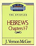 Hebrews Chapters I - 7(Thru the Bible) (078520816X) by J. Vernon McGee