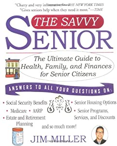 The Savvy Senior: The Ultimate Guide to Health, Family, and Finances For Senior Citizens from Hyperion