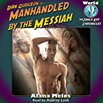 Manhandled by the Messiah: The Janus Key Chronicles, Book 9 | Alana Melos