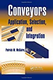 img - for Conveyors: Application, Selection, and Integration (Industrial Innovation Series) book / textbook / text book