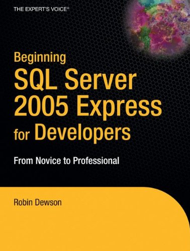 Beginning SQL Server 2005 Express for Developers: From Novice to Professional (Expert's Voice in .NET) [Dewson, Robin] (Tapa Blanda)