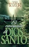 Conocimiento del Dios Santo, El (0829704663) by Tozer, A. W.
