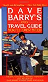 Dave Barry's Only Travel Guide You'll Ever Need (0345431138) by Dave Barry
