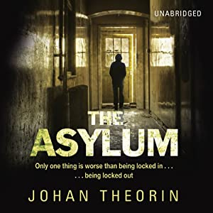 The Asylum | [Johan Theorin, Marlaine Delargy (translator)]