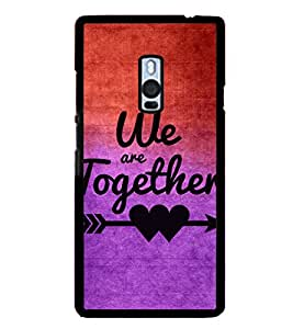 iFasho We are together Back Case Cover for One Plus Two