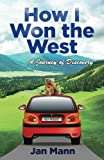 How I Won the West: A Journey of Discovery