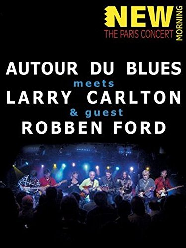 Autour du Blues meets Larry Carlton Robben Ford