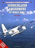 Sunderland Squadrons of World War 2 (Osprey Combat Aircraft 19) (1841760242) by Lake, Jon