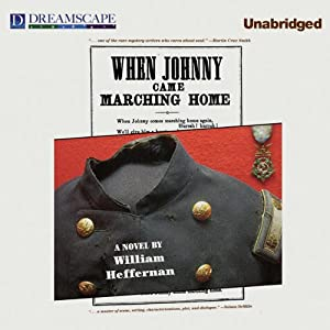 When Johnny Came Marching Home | [William Heffernan]