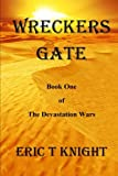 Wreckers Gate: Book One of The Devastation Wars