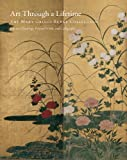 Art Through a Lifetime: The Mary Griggs Burke Collection (0295992689) by Murase, Miyeko