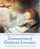 Crosscurrents of Childrens Literature: An Anthology of Texts and Criticism