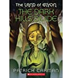 img - for [ The Dark Hills Divide (Land of Elyon (Paperback) #01) ] By Carman, Patrick ( Author ) [ 2010 ) [ Paperback ] book / textbook / text book