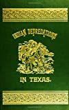 img - for Indian Depredations in Texas book / textbook / text book