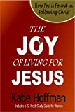 img - for The Joy of Living for Jesus: 22 Reflections on Joy book / textbook / text book