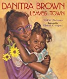 Danitra Brown Leaves Town (0060753110) by Grimes, Nikki
