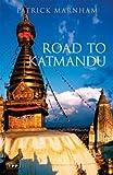 Road to Katmandu (184511017X) by Marnham, Patrick
