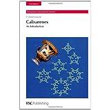 Calixarenes (Monographs in Supramolecular Chemistry)