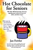 512Q2Y6XObL. SL160  Hot Chocolate for Seniors: More than 100 Heartwarming, Humorous, Inspiring Stories Written by Seniors, for Seniors, and About Seniors!