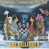 Retaliation Revenge and Get Back ~ Daz Dillinger