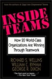 Inside Teams: How 20 World-Class Organizations Are Winning Through Teamwork (Jossey-Bass Management)