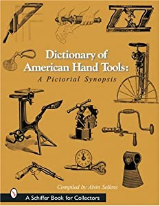 Dictionary of American Hand Tools: A Pictorial Synopsis (Schiffer Book for Collectors) ebook downloads