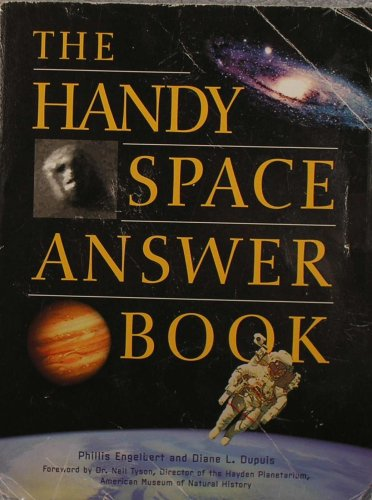 The Handy Space Answer Book, Phillis Engelbert, Diane L. Dupuis