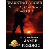 Warning Order (Navy SEAL Grant Stevens, Black Ops 2)