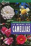 echange, troc Ghislaine Preaulx Carlo - Le Monde des camellias