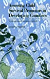 Assessing Child Survival Programs: A Test of Lot Quality Assurance Sampling in a Developing Country (Harvard Series on Population and International He)
