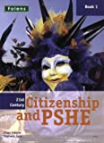 21st Century Citizenship & Pshe: Student Book Year 7 (11-12)