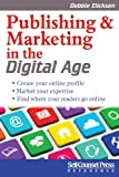 Publishing and Marketing in the Digital Age (Self-Counsel Reference)