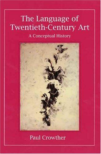 The Language of Twentieth-century Art: A Conceptual History